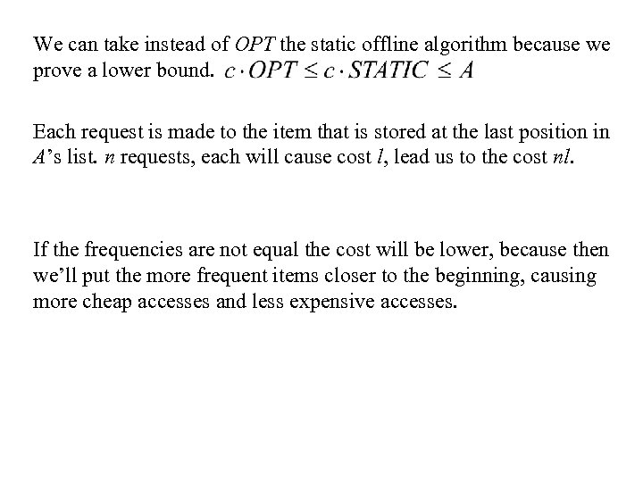 We can take instead of OPT the static offline algorithm because we prove a