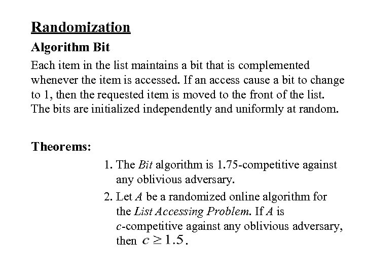 Randomization Algorithm Bit Each item in the list maintains a bit that is complemented