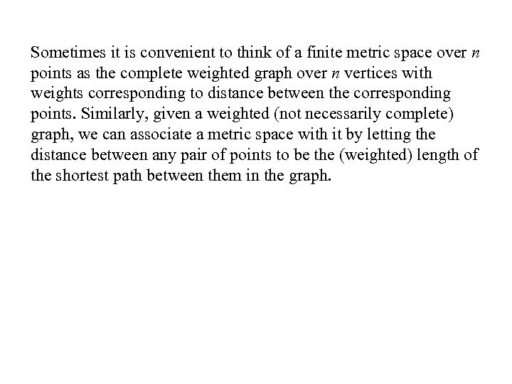 Sometimes it is convenient to think of a finite metric space over n points