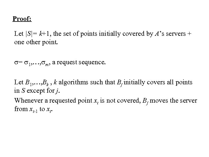 Proof: Let |S|= k+1, the set of points initially covered by A's servers +