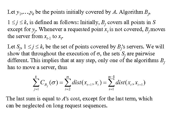Let y 1, …, yk be the points initially covered by A. Algorithm Bj,