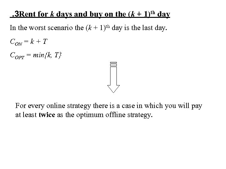 . 3 Rent for k days and buy on the (k + 1)th day