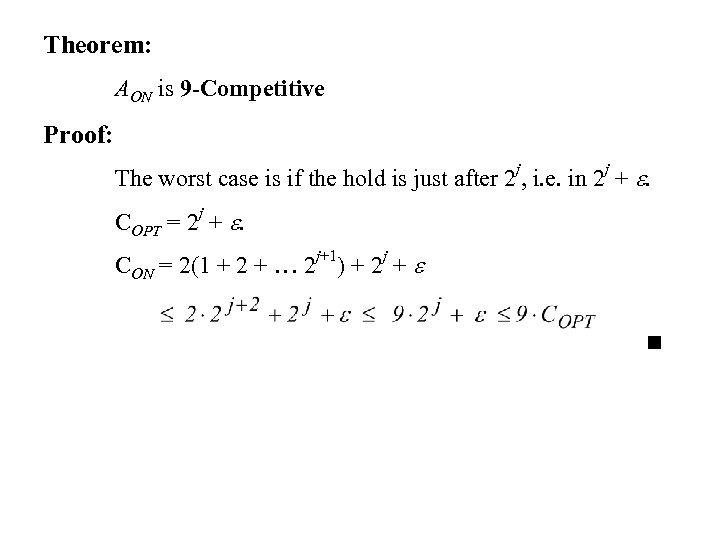 Theorem: AON is 9 -Competitive Proof: The worst case is if the hold is