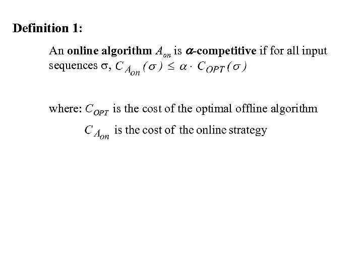 Definition 1: An online algorithm Aon is a-competitive if for all input sequences ,
