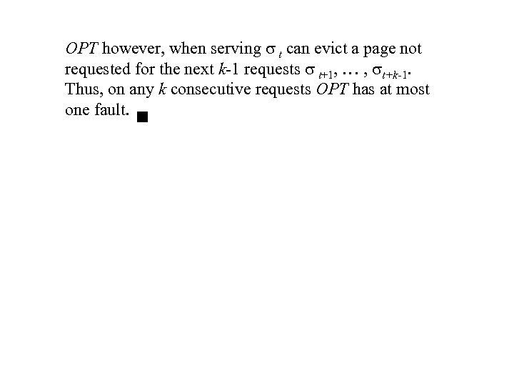 OPT however, when serving t can evict a page not requested for the next