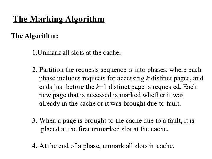 The Marking Algorithm The Algorithm: 1. Unmark all slots at the cache. 2. Partition