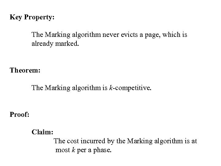 Key Property: The Marking algorithm never evicts a page, which is already marked. Theorem: