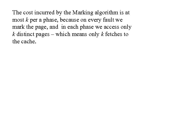 The cost incurred by the Marking algorithm is at most k per a phase,