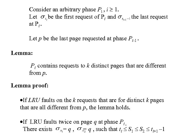 Consider an arbitrary phase Pi , i 1. Let be the first request of