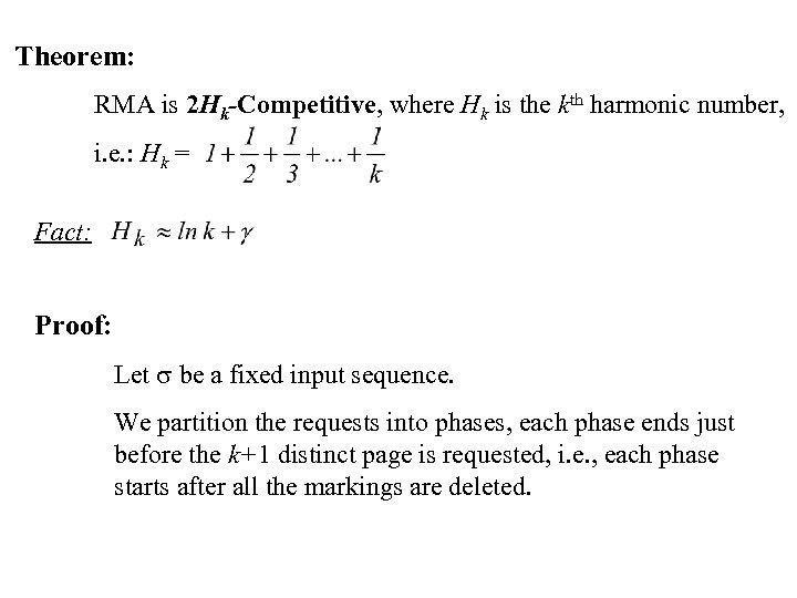 Theorem: RMA is 2 Hk-Competitive, where Hk is the kth harmonic number, i. e.