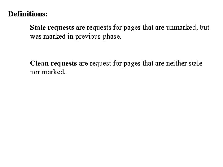 Definitions: Stale requests are requests for pages that are unmarked, but was marked in