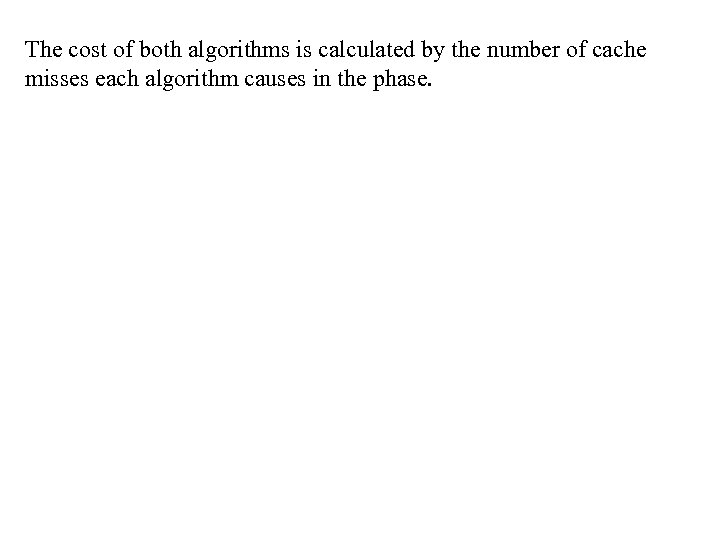 The cost of both algorithms is calculated by the number of cache misses each