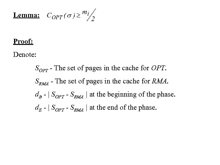 Lemma: Proof: Denote: SOPT - The set of pages in the cache for OPT.
