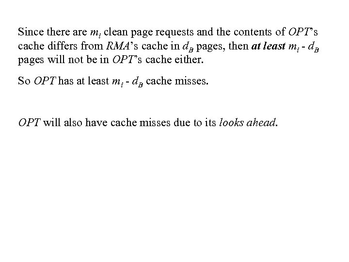 Since there are mi clean page requests and the contents of OPT's cache differs