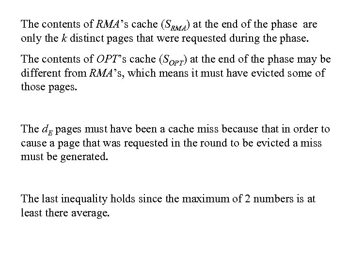 The contents of RMA's cache (SRMA) at the end of the phase are only