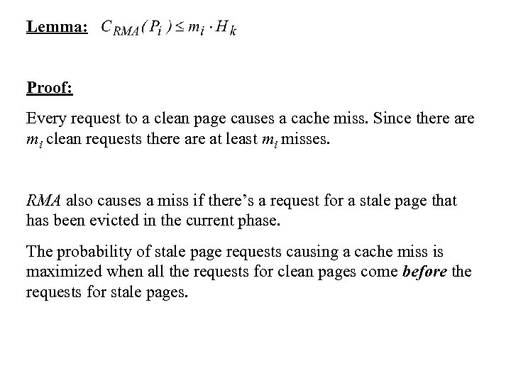 Lemma: Proof: Every request to a clean page causes a cache miss. Since there