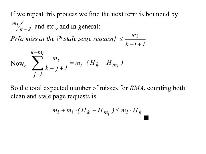 If we repeat this process we find the next term is bounded by and