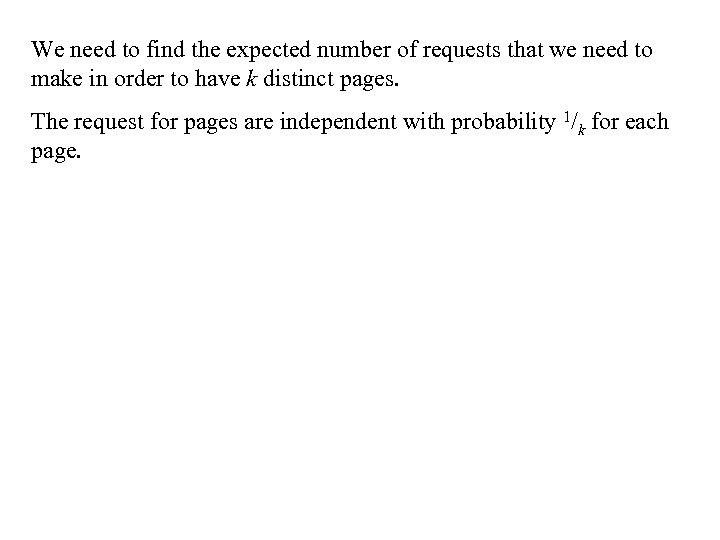 We need to find the expected number of requests that we need to make