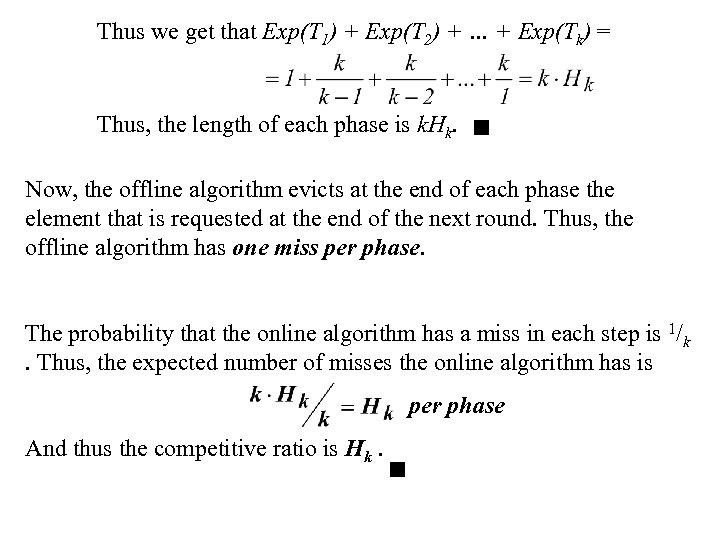 Thus we get that Exp(T 1) + Exp(T 2) + … + Exp(Tk) =