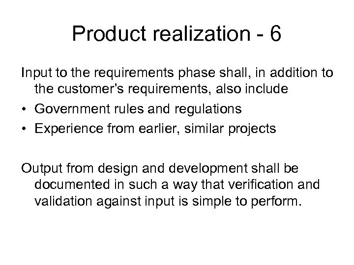 Product realization - 6 Input to the requirements phase shall, in addition to the