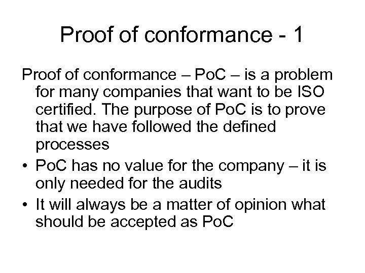 Proof of conformance - 1 Proof of conformance – Po. C – is a