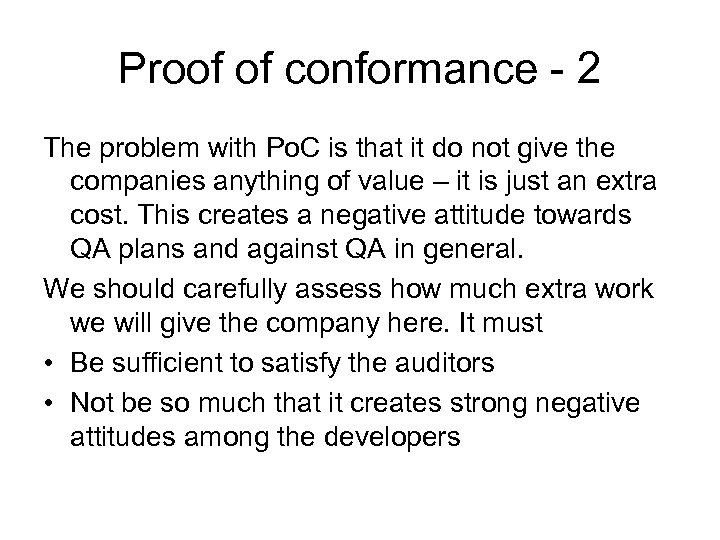 Proof of conformance - 2 The problem with Po. C is that it do