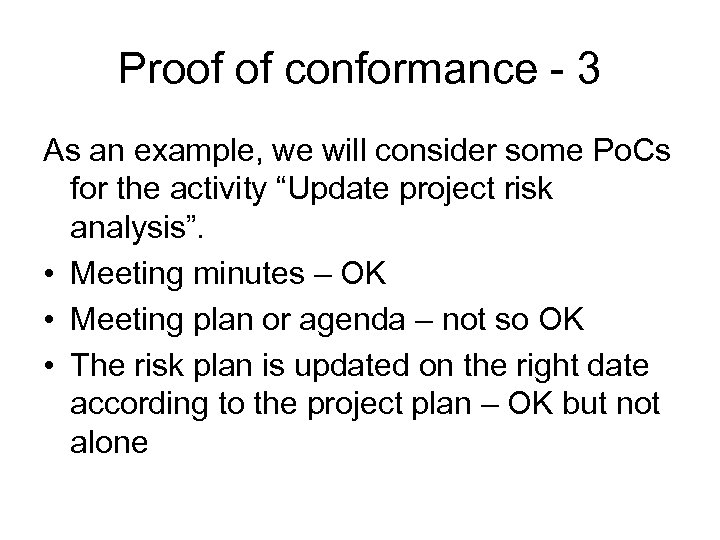 Proof of conformance - 3 As an example, we will consider some Po. Cs