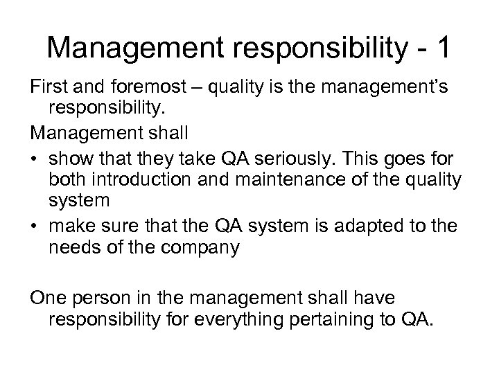 Management responsibility - 1 First and foremost – quality is the management's responsibility. Management