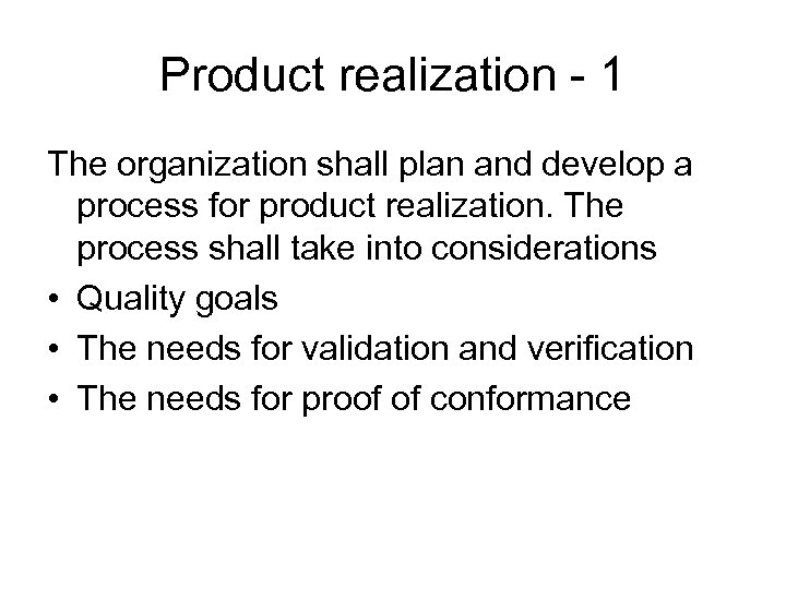 Product realization - 1 The organization shall plan and develop a process for product