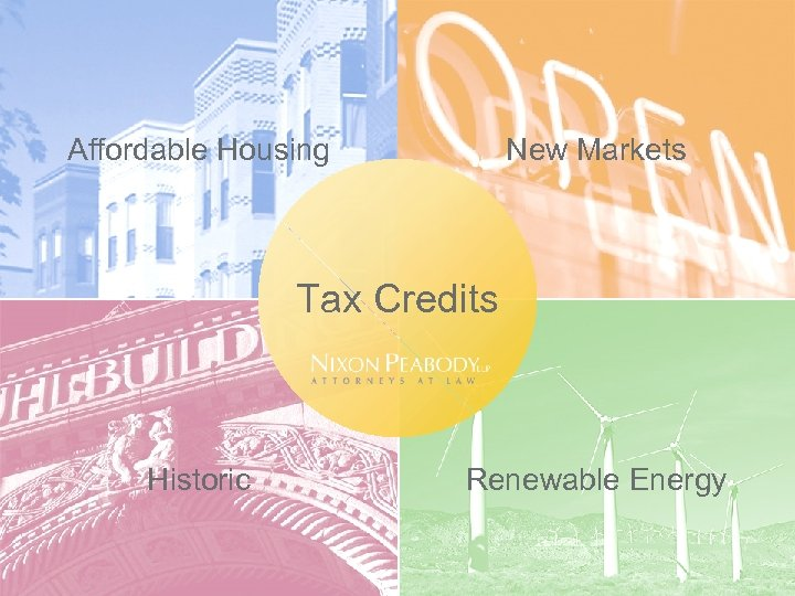Affordable Housing New Markets Tax Credits Historic Renewable Energy