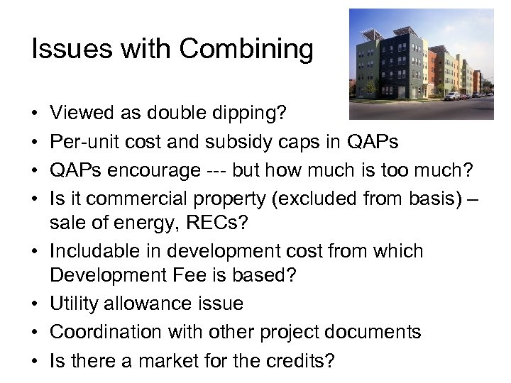 Issues with Combining • • Viewed as double dipping? Per-unit cost and subsidy caps