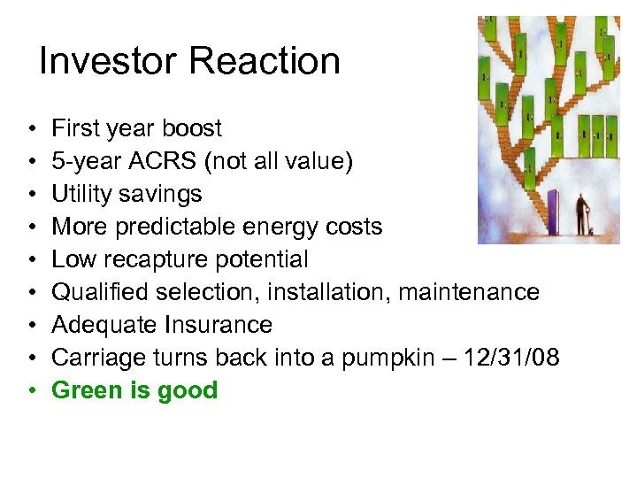 Investor Reaction • • • First year boost 5 -year ACRS (not all value)