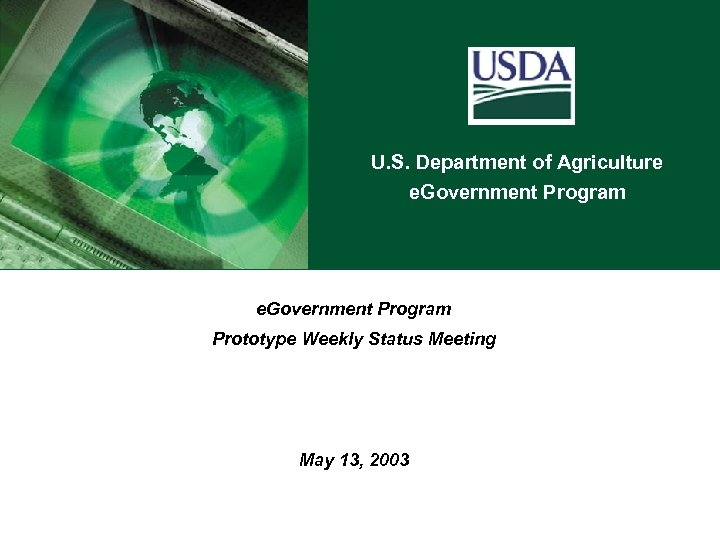 U. S. Department of Agriculture e. Government Program Prototype Weekly Status Meeting May 13,