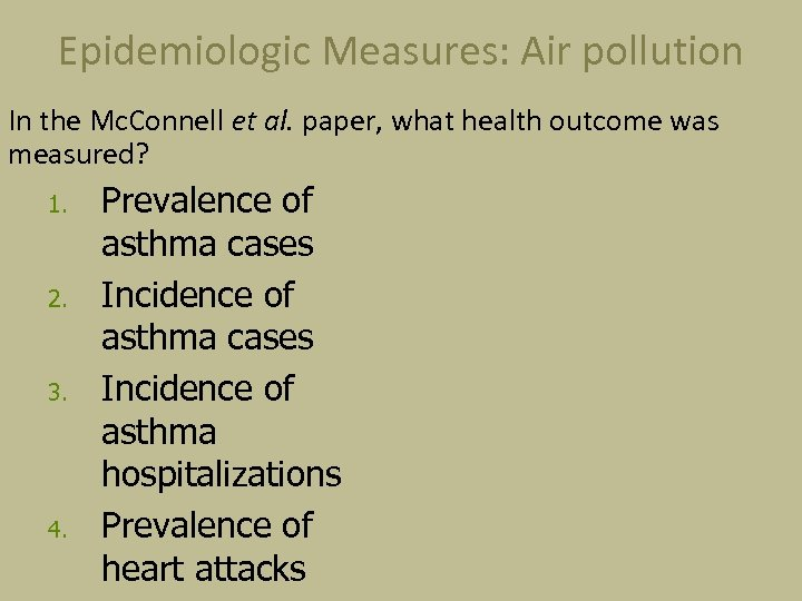 Epidemiologic Measures: Air pollution In the Mc. Connell et al. paper, what health outcome