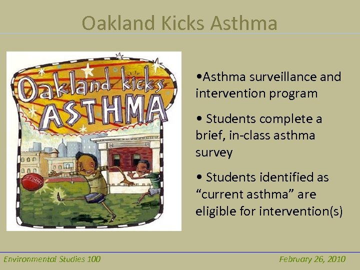 Oakland Kicks Asthma • Asthma surveillance and intervention program • Students complete a brief,