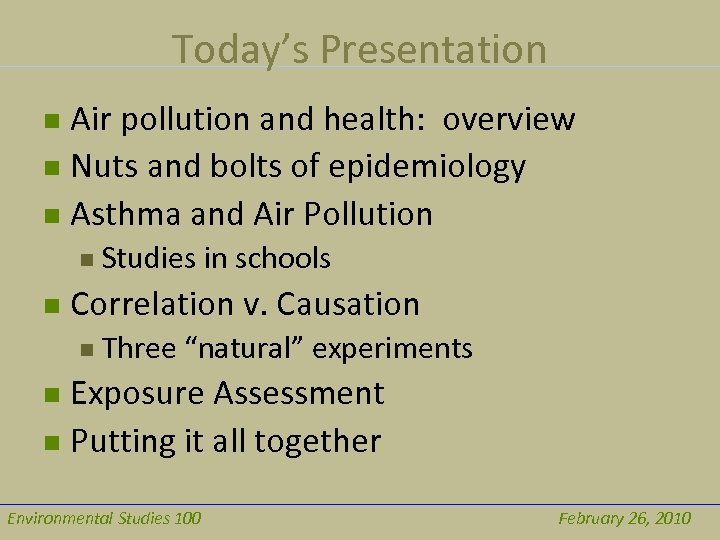 Today's Presentation Air pollution and health: overview n Nuts and bolts of epidemiology n