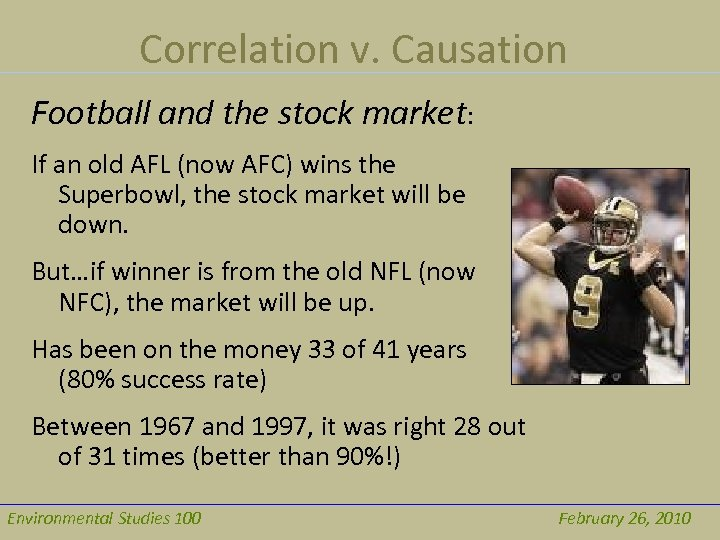 Correlation v. Causation Football and the stock market: If an old AFL (now AFC)