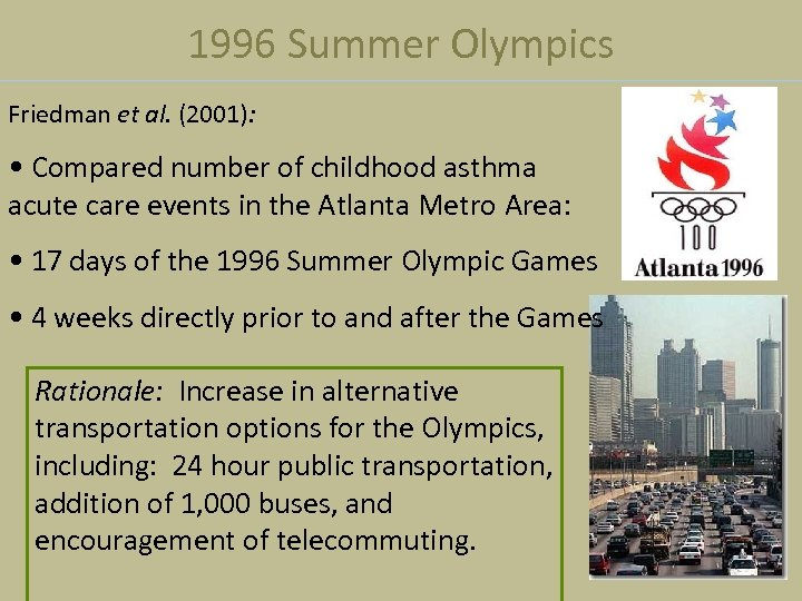 1996 Summer Olympics Friedman et al. (2001): • Compared number of childhood asthma acute