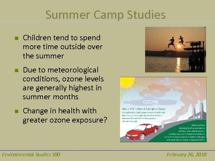 Summer Camp Studies n n n Children tend to spend more time outside over