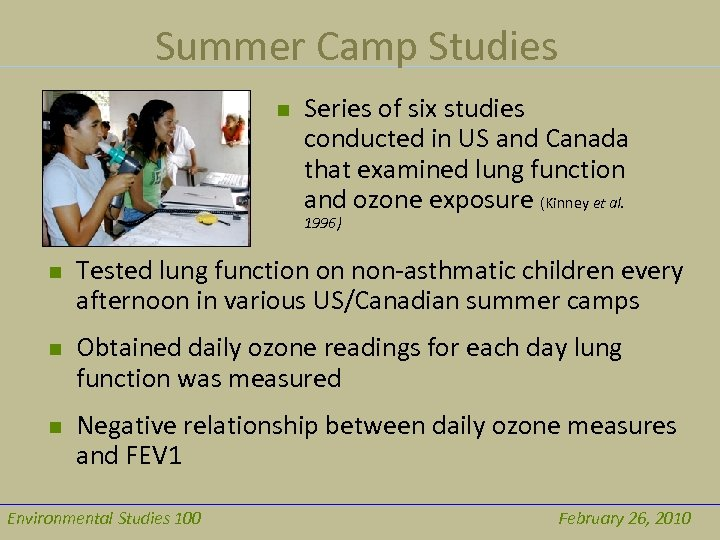 Summer Camp Studies n Series of six studies conducted in US and Canada that