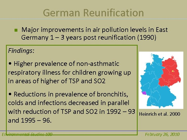 German Reunification n Major improvements in air pollution levels in East Germany 1 –