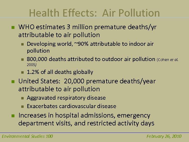 Health Effects: Air Pollution n WHO estimates 3 million premature deaths/yr attributable to air