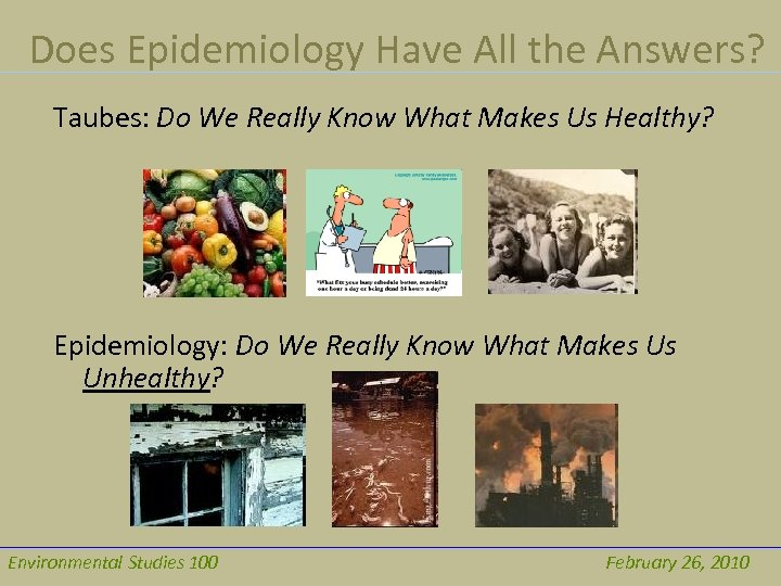 Does Epidemiology Have All the Answers? Taubes: Do We Really Know What Makes Us