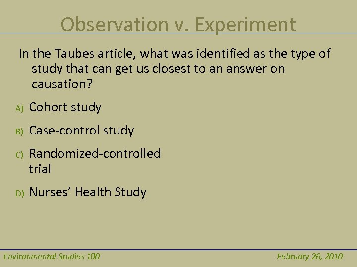 Observation v. Experiment In the Taubes article, what was identified as the type of