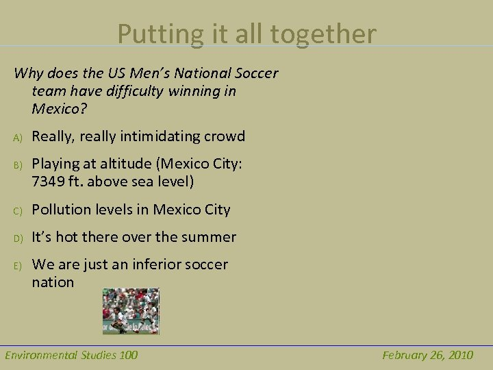 Putting it all together Why does the US Men's National Soccer team have difficulty