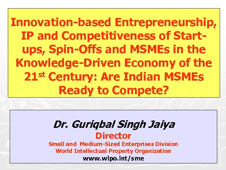 Innovation-based Entrepreneurship, IP and Competitiveness of Startups, Spin-Offs and MSMEs in the Knowledge-Driven Economy
