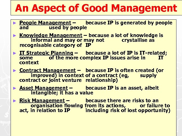 An Aspect of Good Management ► People Management – because IP is generated by