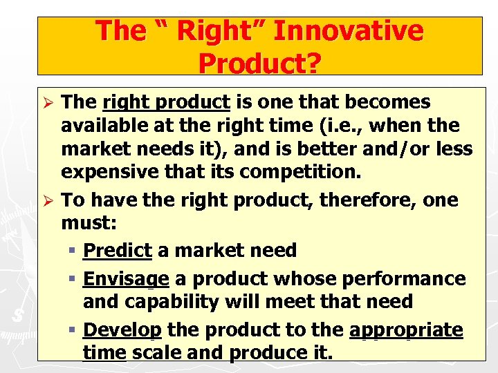 """The """" Right"""" Innovative Product? The right product is one that becomes available at"""