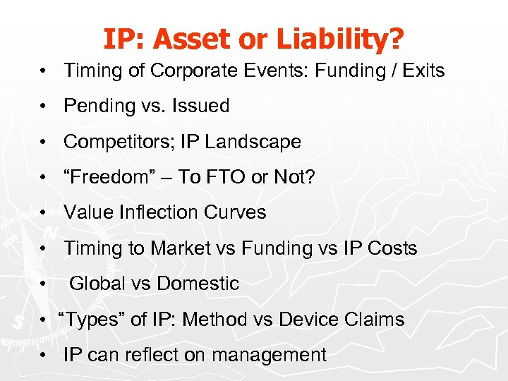 IP: Asset or Liability? • Timing of Corporate Events: Funding / Exits • Pending