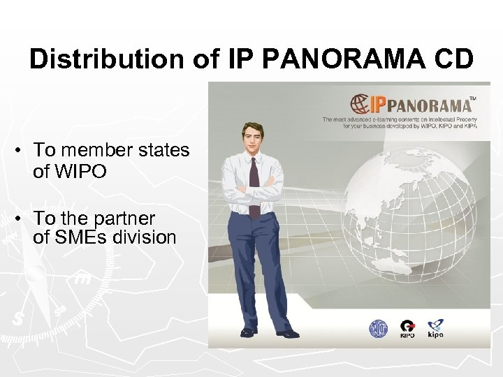 Distribution of IP PANORAMA CD • To member states of WIPO • To the